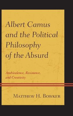 Albert Camus and the Political Philosophy of the Absurd