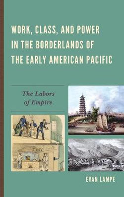 Work, Class, and Power in the Borderlands of the Early American Pacific