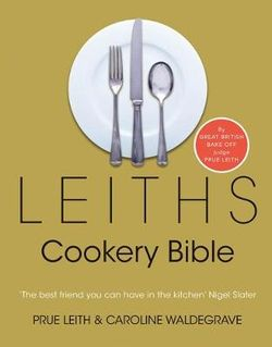 Leiths Cookery Bible: 3rd ed.