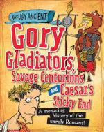 Gory Gladiators, Savage Centurions and Caesar's Sticky End