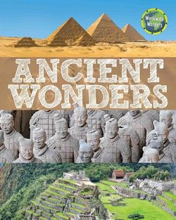 Worldwide Wonders : Ancient Wonders