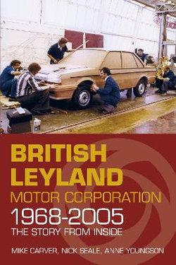 Britsh Leyland Motor Corporation, 1968-2005