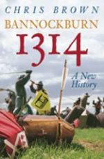 Bannockburn 1314: A New History