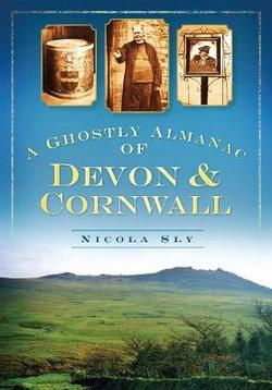 A Ghostly Almanac of Devon & Cornwall