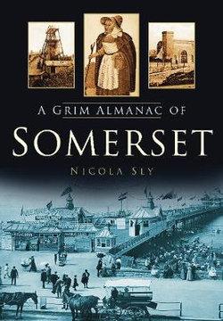 A Grim Almanac of Somerset