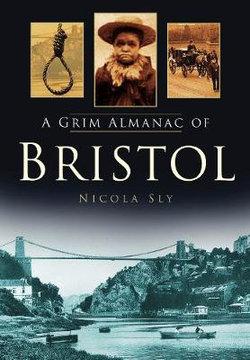 A Grim Almanac of Bristol