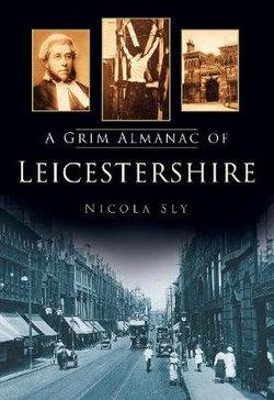 A Grim Almanac of Leicestershire