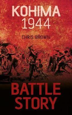 Battle Story: Kohima 1944