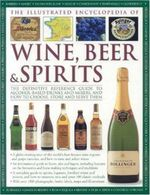Illustrated Encyclopedia of Wine, Beer and Spirits