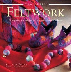 New Crafts: Feltwork