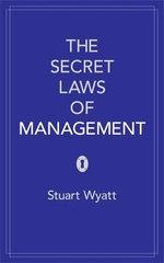 The Secret Laws of Management