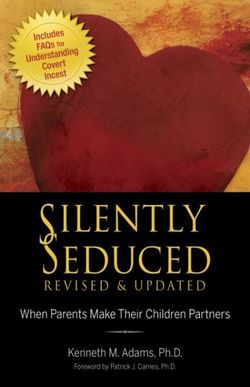 Silently Seduced, Revised & Updated: When Parents Make Their Children Partners