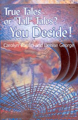 "True Tales or ""Tall"" Tales? You Decide!: v. 1"