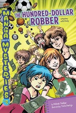 Manga Math Mysteries 2: The Hundred-Dollar Robber - Money