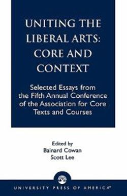Uniting the Liberal Arts: Core and Context