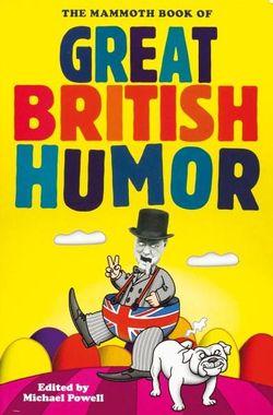The Mammoth Book of Great British Humor