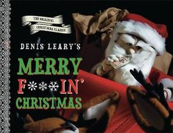 Denis Leary's Merry F#%$in' Christmas