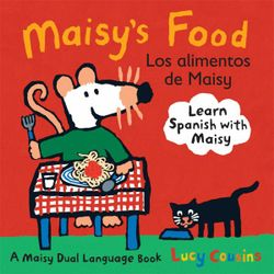 Maisy's Food Dual Language Spanish