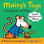 Maisy's Toys Dual Language Spanish