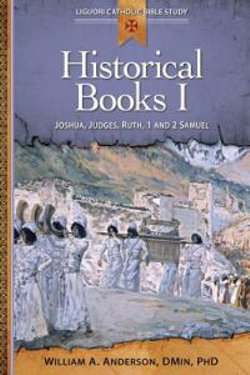 Historical Books: Joshua, Judges, Ruth, 1 and 2 Samuel I