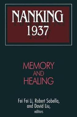 Nanking 1937: Memory and Healing