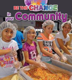 Be The Change For Your Community