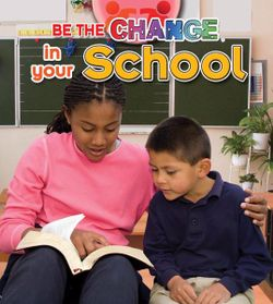 Be The Change For Your School