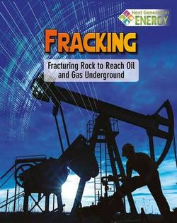 Fracking Fracturing Rock to Reach Oil and Gas Underground