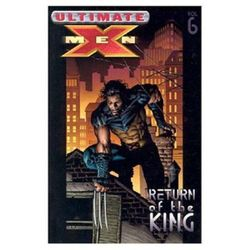 Ultimate X-men Vol.6: Return Of The King