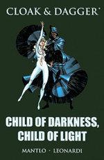 Cloak & Dagger: Child Of Darkness, Child Of Light