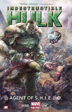 Indestructible Hulk Volume 1: Agent Of S.h.i.e.l.d. (marvel Now)