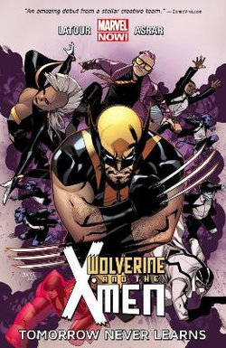 Wolverine & The X-men Volume 1: Tomorrow Never Learns