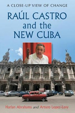 Raul Castro and the New Cuba