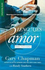 Los 5 Lenguajes del Amor Para Hombres = the Five Love Languages Men's Edition