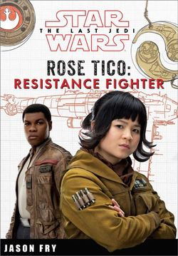 Star Wars the Last Jedi: Rose Tico: Resistance Fighter