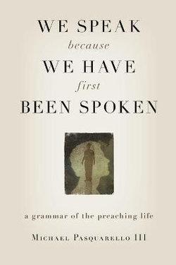 We Speak Because We Have First Been Spoken