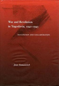 War and Revolution in Yugoslavia, 1941-1945