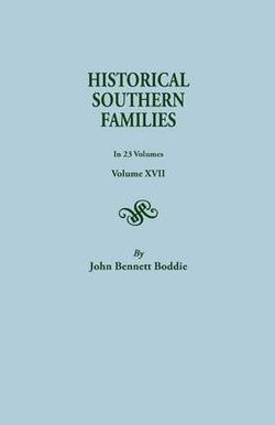 Historical Southern Families. in 23 Volumes. Volumes XVII