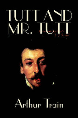 Tutt and Mr. Tutt by Arthur Train, Fiction, Mystery & Detective, Short Stories