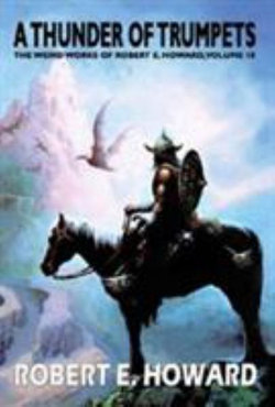 Robert E. Howard's A Thunder Of Trumpets