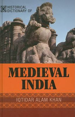 Historical Dictionary of Medieval India