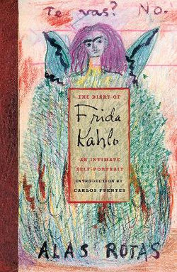 Diary of Frida Kahlo: An Intimate Self Portrait