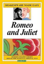 Romeo and Juliet : Shakespeare Made Easy