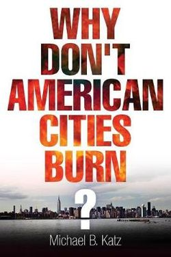Why Don't American Cities Burn?