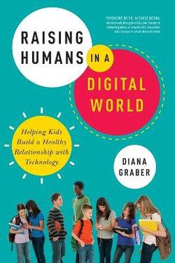 Raising Humans In A Digital World