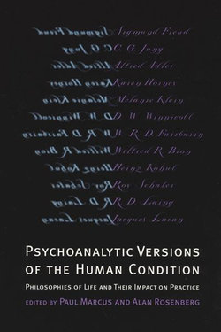 Psychoanalytic Versions of the Human Condition