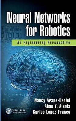 Neural Networks For Robotics By Alma Y Alanis Angus Robertson