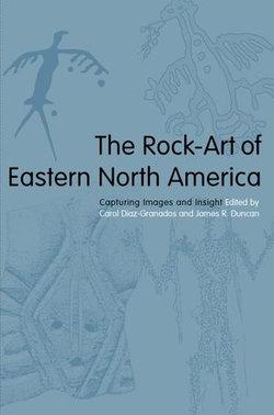 The Rock-Art of Eastern North America