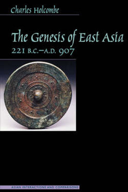 The Genesis of East Asia, 221 B.C.-A.D. 907