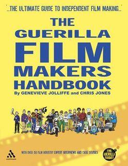 Guerilla Film Maker's Handbook: Hollywood Edition